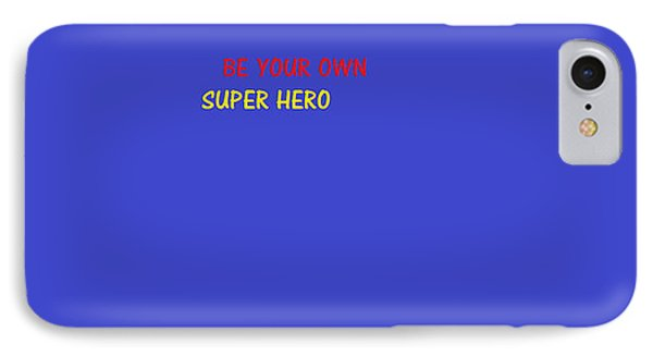 IPhone Case featuring the digital art A Super Hero In Us by Aaron Martens