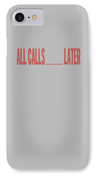 All Calls Later IPhone Case by H James Hoff