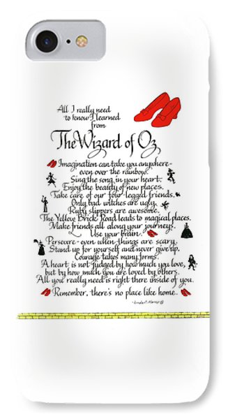 Wizard iPhone 7 Case - All I Need To Know I Learned From The Wizard Of Oz by Linda Harris