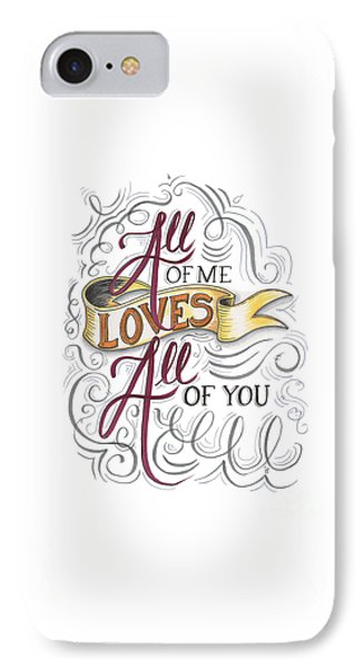 All Of Me Loves All Of You IPhone Case by Cindy Garber Iverson