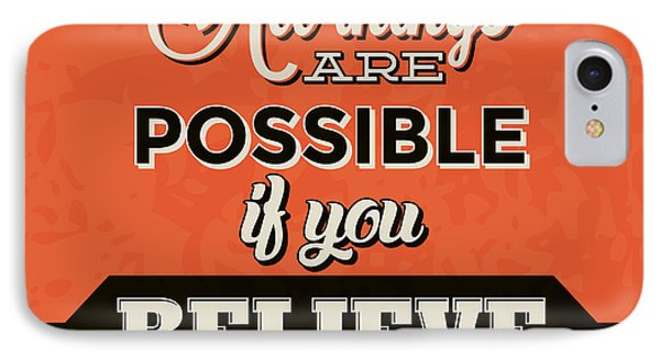 All Things Are Possible If You Believe IPhone Case