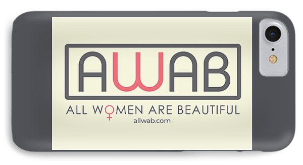 All Women Are Beautiful Phone Case by David Wadley and LogoWorks