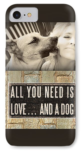 All You Need Is A Dog IPhone Case