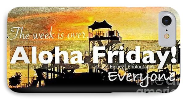IPhone Case featuring the photograph Aloha Friday - No.7215 by Joe Finney