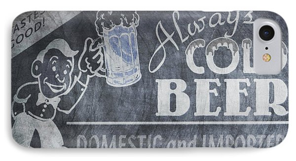 Always Cold Beer Sign - Chalk IPhone Case by Bill Cannon