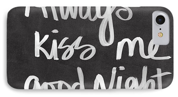 Always Kiss Me Goodnight IPhone Case by Linda Woods