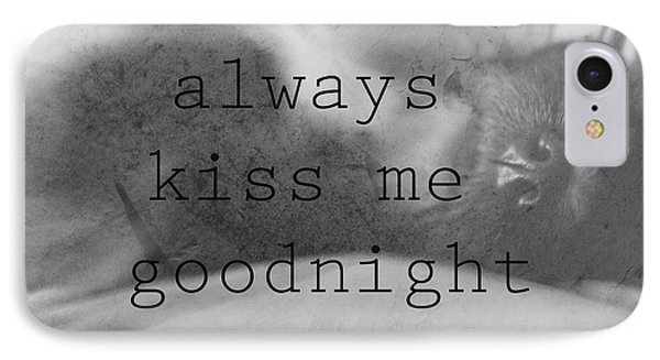 Always Kiss Me Goodnight Original Photography By Ann Powell IPhone Case by Ann Powell