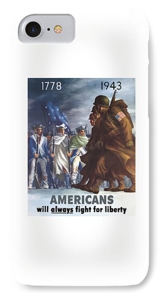 Americans Will Always Fight For Liberty IPhone Case by War Is Hell Store