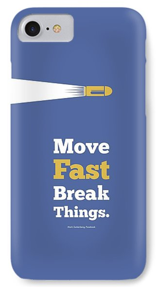 Move Fast Break Thing Life Motivational Typography Quotes Poster IPhone Case by Lab No 4 - The Quotography Department