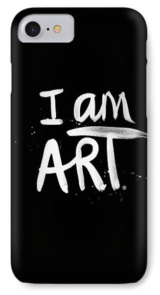 I Am Art- Painted IPhone 7 Case by Linda Woods