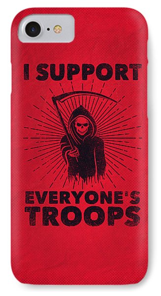 I Support Everyone's Troops Political Statement Grim Reaper  IPhone Case