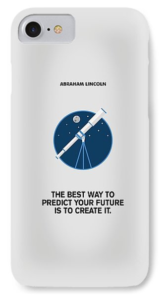 Predict Your Future Abraham Lincoln Inspiration Quotes Poster IPhone Case by Lab no 4 The Quotography Department