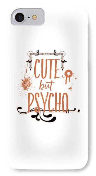 Cute But Psycho IPhone Case by Melanie Viola