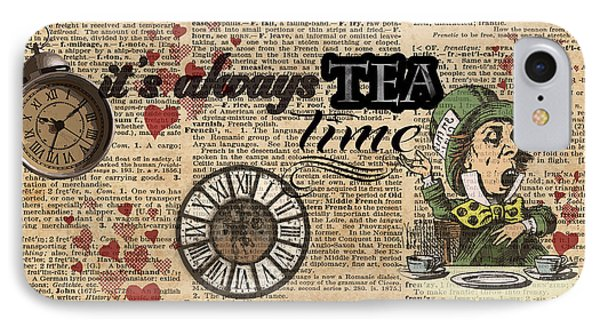 It's Always Tea Time Mad Hatter Dictionary Art IPhone Case by Jacob Kuch