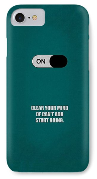 Clear Your Mind Of Cant And Start Doing Life Motivational Quotes Poster IPhone Case by Lab No 4