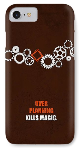 Over Planning Kills Magic Inspirational Quotes Poster IPhone Case by LabNo4