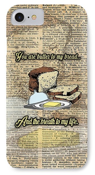 Butter To My Bread.. Love Dictionary Art IPhone Case