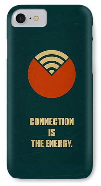 Connection Is The Energy Corporate Startup Quotes Poster IPhone Case by Lab No 4
