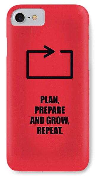 Plan Prepare And Grow, Repeat Corporate Start-up Quotes Poster IPhone Case by Lab No 4