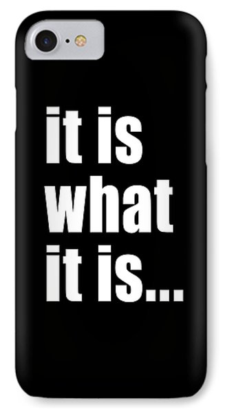 IPhone Case featuring the digital art It Is What It Is On Black by Bruce Stanfield