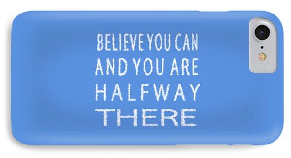 Believe You Can Cloud Skywriting Inspiring Quote IPhone Case by Georgeta Blanaru