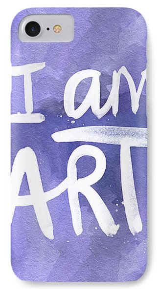 I Am Art Painted Blue And White- By Linda Woods IPhone Case by Linda Woods