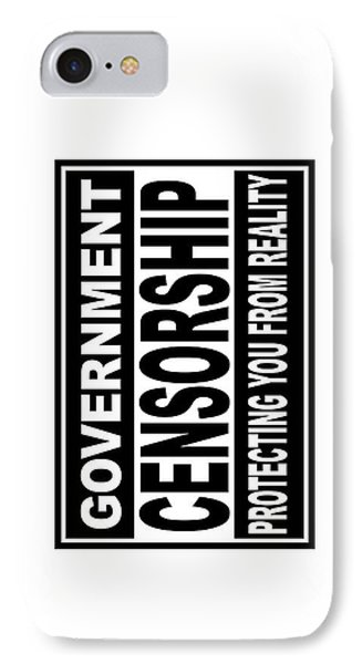 IPhone Case featuring the digital art Government Censorship Protecting You From Reality by Bruce Stanfield