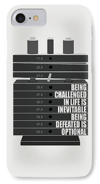 Being Challenged In Life Is Inevitable Being Defeated Is Optional Gym Motivational Quotes Poster IPhone Case