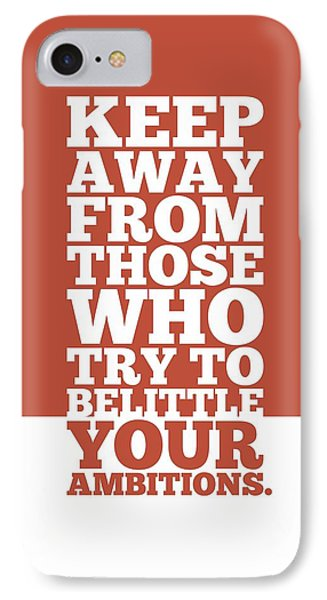 Keep Away From Those Who Try To Belittle Your Ambitions Gym Motivational Quotes Poster IPhone Case