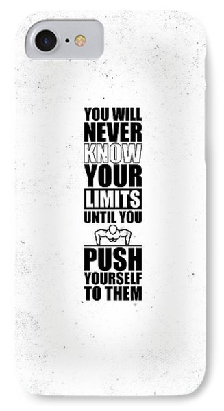 You Will Never Know Your Limits Until You Push Yourself To Them Gym Motivational Quotes Poster IPhone Case