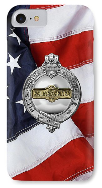 Pittsburgh Bureau Of Police -  P B P  Police Officer Badge Over American Flag IPhone Case by Serge Averbukh