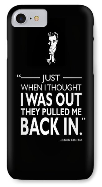 They Pulled Me Back In IPhone Case by Mark Rogan