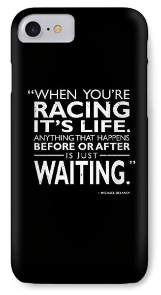 When Youre Racing Its Life IPhone Case