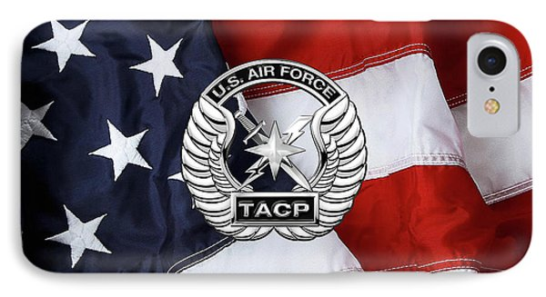 IPhone Case featuring the digital art U. S.  Air Force Tactical Air Control Party -  T A C P  Badge Over American Flag by Serge Averbukh