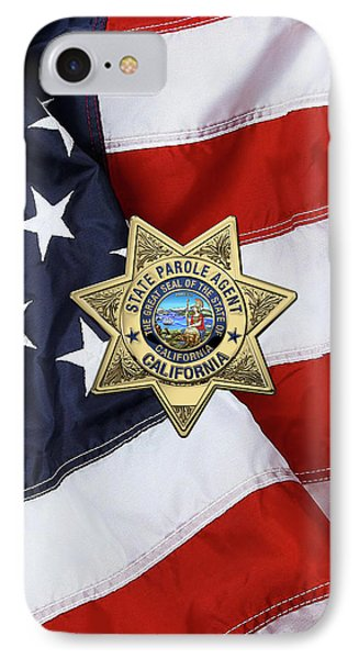 California State Parole Agent Badge Over American Flag IPhone Case by Serge Averbukh