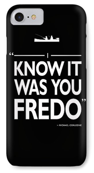I Know It Was You Fredo IPhone Case