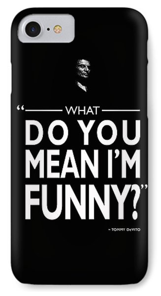 What Do You Mean Im Funny IPhone Case