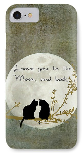 Love You To The Moon And Back IPhone 7 Case