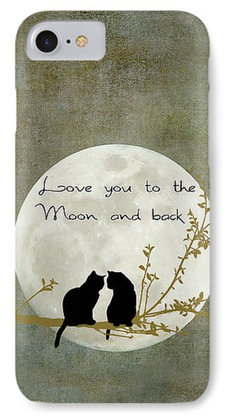 Love You To The Moon And Back IPhone Case by Linda Lees