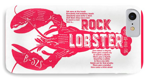 Music iPhone 7 Case - B-52s Rock Lobster Lyric Poster by Edward Fielding