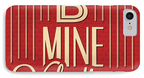 B Mine Valentine IPhone Case