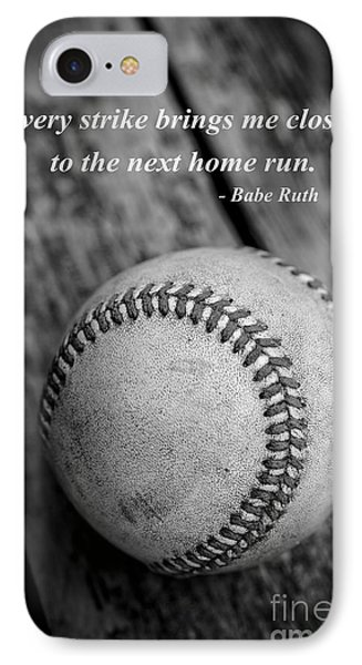 Babe Ruth Baseball Quote IPhone 7 Case by Edward Fielding