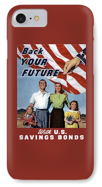 Back Your Future With Us Savings Bonds IPhone Case
