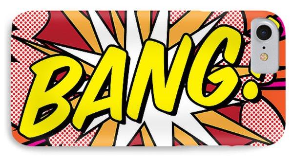 Bang IPhone 7 Case