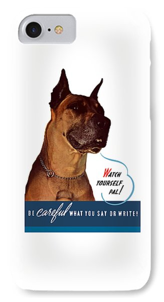 Be Careful What You Say Or Write Phone Case by War Is Hell Store