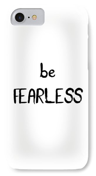 Be Fearless IPhone Case by Emiliano Deificus