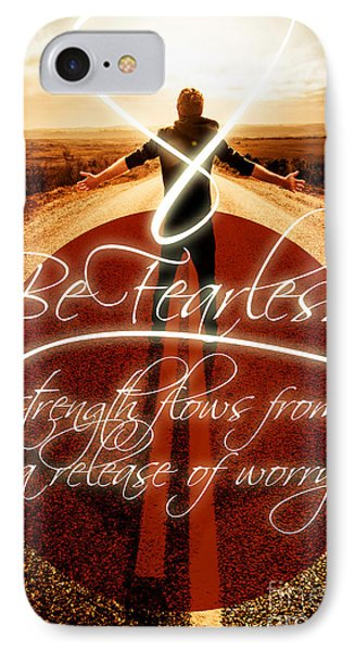 Be Fearless Strength Flows From A Release Of Worry IPhone Case