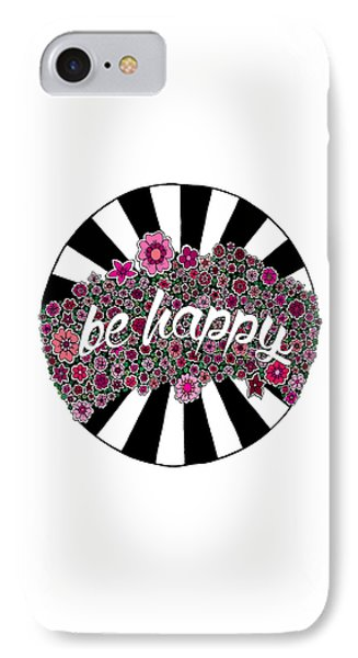 Be Happy IPhone Case by Elizabeth Davis