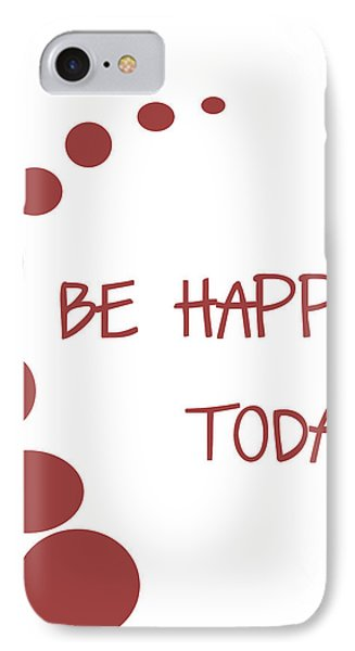 Be Happy Today In Red Phone Case by Georgia Fowler