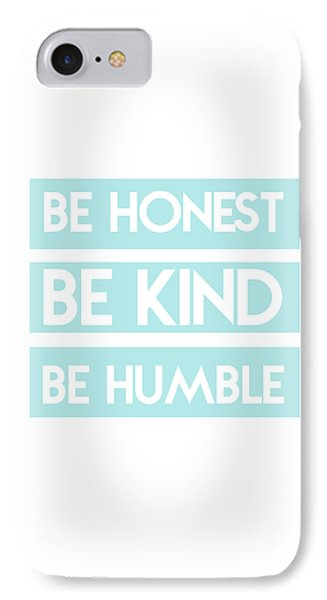 Be Honest, Be Kind, Be Humble IPhone Case